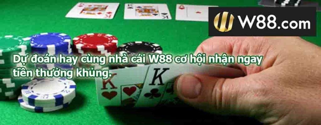 Dự đoán hay cùng nhà cái W88 cơ hội nhận ngay tiền thưởng khủng.